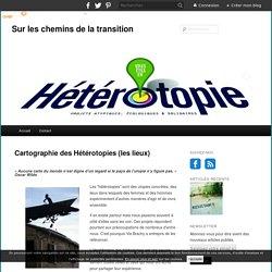 Cartographie des Hétérotopies (les lieux) - Sur les chemins de la transition