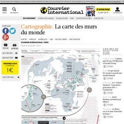 CARTOGRAPHIE. La carte des murs du monde