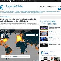 Cartographie - Le hashtag #JeSuisCharlie entre (tristement) dans l'Histoire - France 3 Corse ViaStella