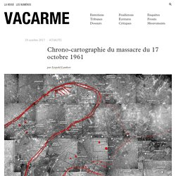 Chrono-cartographie du massacre du 17 octobre 1961