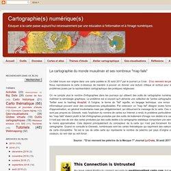 """La cartographie du monde musulman et ses nombreux """"map fails"""""""
