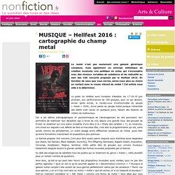 MUSIQUE – Hellfest 2016 : cartographie du champ metal - Nonfiction.fr le portail des livres et des idées