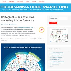 Cartographie des acteurs du marketing à la performance –