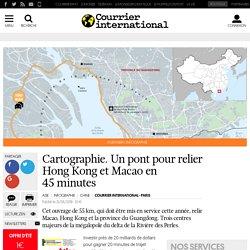Cartographie. Un pont pour relier Hong Kong et Macao en 45minutes