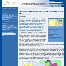 Cartographie des religions (1) – Aperçu régional au XXIe siècle - Les clés du Moyen-Orient