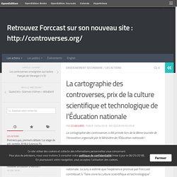 La cartographie des controverses, prix de la culture scientifique et technologique de l'Éducation nationale – Retrouvez Forccast sur son nouveau site :