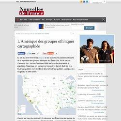 L'Amérique des groupes ethniques cartographiée - Nouvelles de France Portail libéral-conservateurNouvelles de France Portail libéral-conservateur