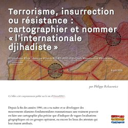 """[...] cartographier et nommer « l'internationale djihadiste »"" 2015"