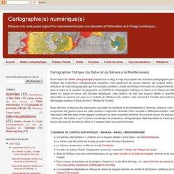 Cartographier l'Afrique (du Sahel et du Sahara à la Méditerranée)