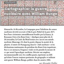 Cartographier la guerre nucléaire avec William Bunge - Alexandre Chollier