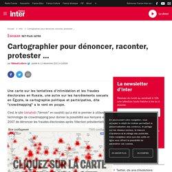 Cartographier pour dénoncer, raconter, protester ...
