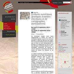 Ecritures numériques [pratiques d'ateliers d'écritures et de cartographies participatives] @ Zinc - Transistor - Peuple & Culture Marseille