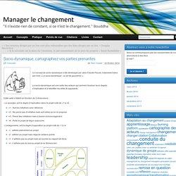 Socio-dynamique, cartographiez vos parties prenantes » Manager le changement
