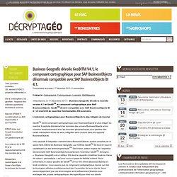 Business Geografic dévoile GeoBITM V4.1, le composant cartographique pour SAP BusinessObjects désormais compatible avec SAP BusinessObjects BI 4.1.