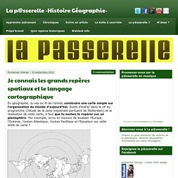 Je connais les grands repères spatiaux et le langage cartographique - La p@sserelle -Histoire Géographie-