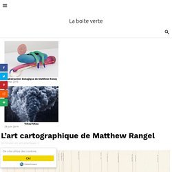 L'art cartographique de Matthew Rangel