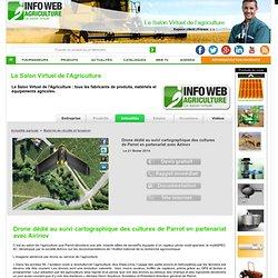 INFOWEBAGRICULTURE 21/02/14 Drone dédié au suivi cartographique des cultures de Parrot en partenariat avec Airinov