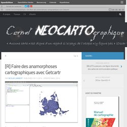 [R] Faire des anamorphoses cartographiques avec Getcartr – Carnet (neo)cartographique