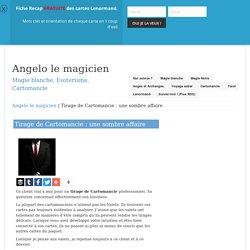 Tirage de Cartomancie : une sombre affaire – Angelo le magicien