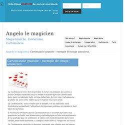 Cartomancie gratuite : exemple de tirage amoureux - Angelo le magicien