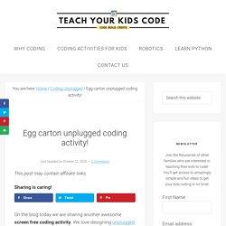 Egg carton unplugged coding activity! - Teach Your Kids Code