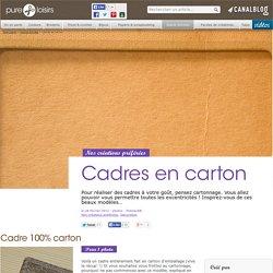 Cadres en carton cartonnage