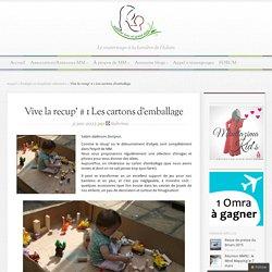 Vive la recup' # 1 Les cartons d'emballage - M.M Blog – Materner avec un grand Aime