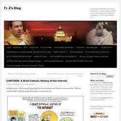 CARTOON: A Brief Catholic History of the Internet