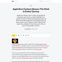 Apple Bans Cartoon Ulysses: This Week in Online Tyranny