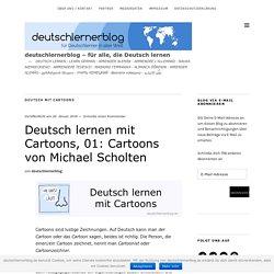 Deutsch lernen mit Cartoons, 01: Cartoons von Michael Scholten – deutschlernerblog – für alle, die Deutsch lernen