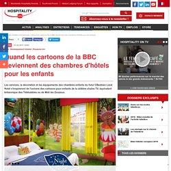 Quand les cartoons de la BBC deviennent des chambres d'hôtels pour les enfants
