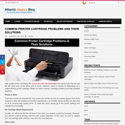 COMMON PRINTER CARTRIDGE PROBLEMS AND THEIR SOLUTIONS