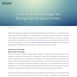 How to fix Ink Cartridge Not Recognized on Epson Printer.