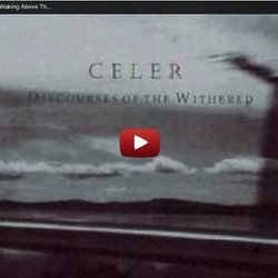 Celer - The Carved God Is Gone; Waking Above The Pileus Clouds
