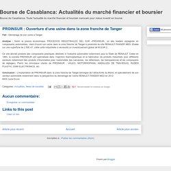 Bourse de Casablanca: Actualités du marché financier et boursier: PROINSUR : Ouverture d'une usine dans la zone franche de Tanger
