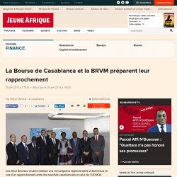 La Bourse de Casablanca et la BRVM préparent leur rapprochement