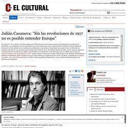 """Julián Casanova: """"Sin las revoluciones de 1917 no es posible entender Europa"""""""