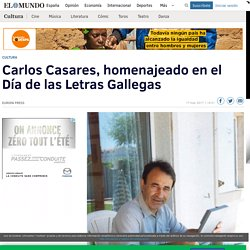 Carlos Casares, homenajeado en el Día de las Letras Gallegas