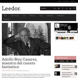 Adolfo Bioy Casares, maestro del cuento fantástico