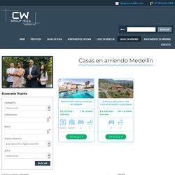 Casas en arriendo en Medellín - CW Group Medellin
