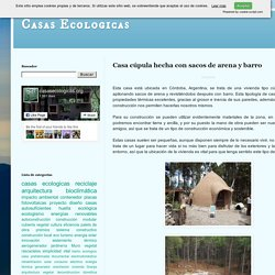 Casas Ecologicas: Casa cúpula hecha con sacos de arena y barro
