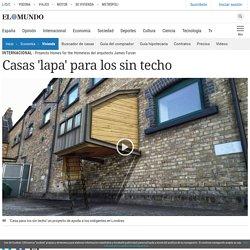 Casas 'lapa' para los sin techo