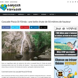 Cascade Piscia Di l'Onda : une belle chute de 50 mètres de hauteur