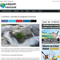 I Tre Pisce : cascades et baignade à Forciolo
