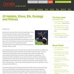 Of Hobbits, Elves, Elk, Ecology and Wolves