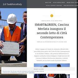 SMART&GREEN, Cascina Merlata inaugura il secondo lotto di Città Contemporanea
