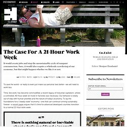 The Case For A 21-Hour Work Week