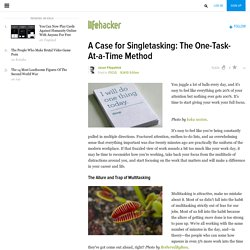 A Case for Singletasking: The One-Task-At-a-Time Method