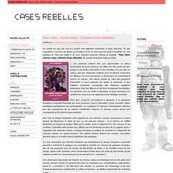Peaux Noires Cheveux Crépus, l'Histoire d'une Aliénation