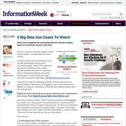 5 Big Data Use Cases To Watch - InformationWeek
